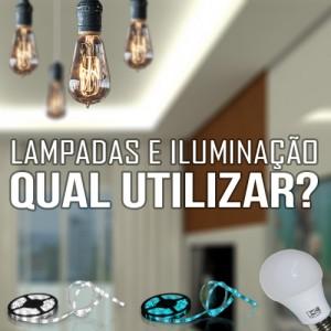 lampadas e iluminacao- qual utilizar